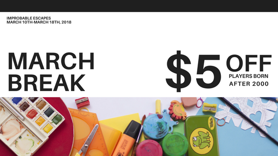 Get $5 off at Improbable Escapes if you're an elementary or high school student. Use coupon code MARCHBREAK to receive discount, or call us to book at 1-800-570-0436 ext 1.