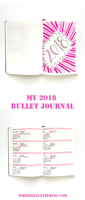 My 2018 Bullet Journal - whitelilylettering.com