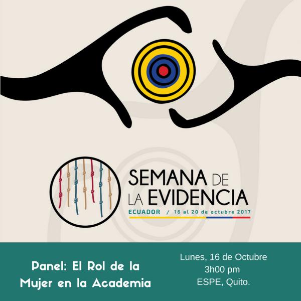 Lunes 16: Panel sobre género - Evidencia para entender el rol de la mujer ecuatoriana en la academiaLas brechas de género en Ecuador requieren de más datos para ser visibilizadas y comprendidas por la sociedad. La academia y las ciencias son áreas en las que aún las mujeres enfrentan discriminación y dificultad para acceder a puestos de toma de decisiones.En el Ecuador, las mujeres representan el 45% de los investigadores a nivel nacional, una cifra igual a la media Latinoamericana (45%) y superior a la media mundial (29%); sin embargo sólo el 18% de las mujeres ecuatorianas en la academia tienen puestos de toma de decisiones y sólo el 36% tienen puestos de docencia dentro de instituciones de educación superior.Este panel tiene como objetivo discutir la situación de las mujeres en la academia utilizando como caso de estudio las experiencias de las docentes e investigadoras de la Universidad de las Fuerzas Armadas (ESPE). En este panel se discutirán experiencias, retos y herramientas para visibilizar y reducir las brechas de género y el rol que tiene el uso y la generación de evidencia en este proceso.