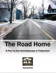 The Road Home is the strategy of Community Action Group on Homlessness to end chronic homlessness in Fredericton, based on adopting a Housing First policy.