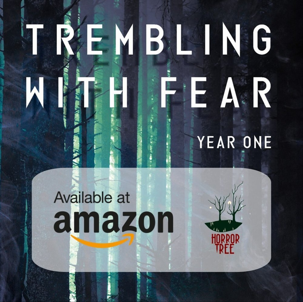 "Trembling With Fear: Year One is out now! - Read Chris Campeau's ""Our One Night a Year"" in The Horror Tree's latest anthology of drabbles, flash fiction, and dark poetry—available in physical and digital formats.Buy it on Amazon."