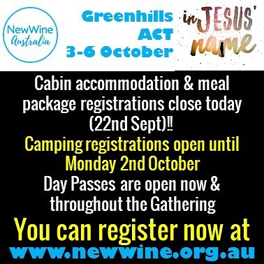 Today is the last day you can get Ensuite accomodation and Meal passes. Camping registrations will be available until Monday 2nd & Day Passes are available now and throughout the Gathering. Register at www.newwine.org.au