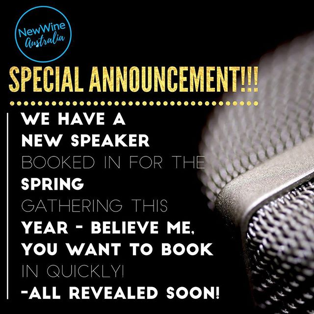 We have a new speaker confirmed for the Spring Gathering this year - book in quick! New speaker revealed soon. www.newwine.org.au #nwsg18 @newwineaustralia