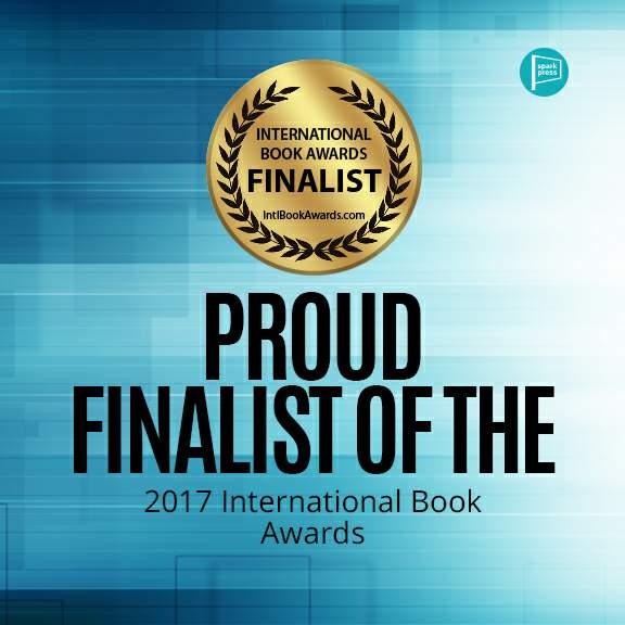 Finalist - 2017 International Book Award, Fiction: General Category