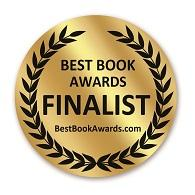 Finalist for the Best Book Awards ( BestBookAwards.com  /  American Book Fest ) in General Fiction and New Fiction