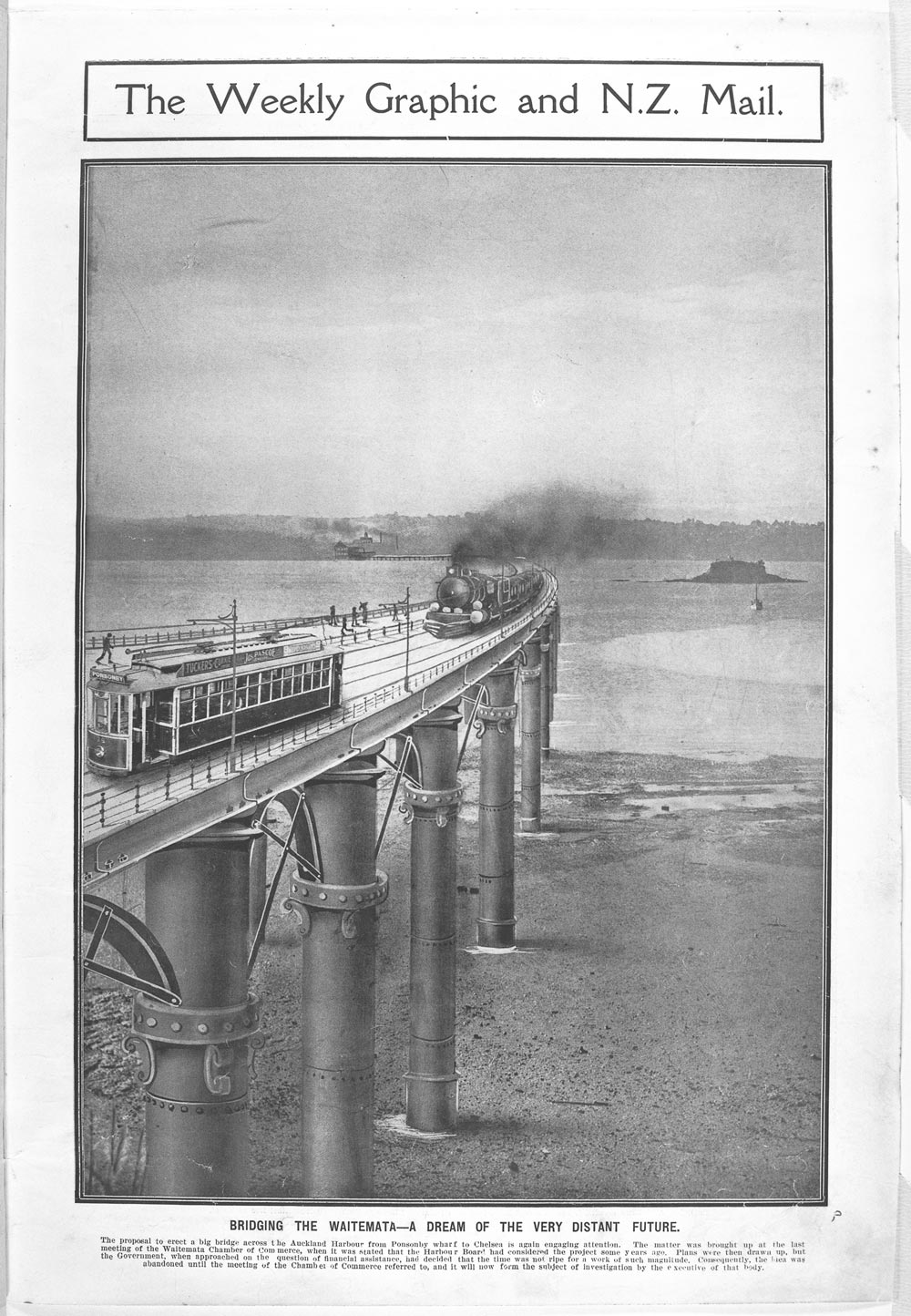 This was a proposal published in an Auckland publication in 1911 for a proposed Harbour Bridge with trams and trains from Ponsonby Wharf to Chelsea.