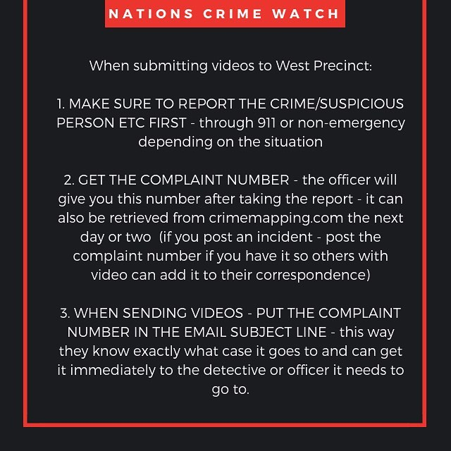 Keeping neighborhoods safe requires neighbors sharing any suspicious activity. Keep up the good work! Above are some tips from our local police station on when submitting videos. #thenations615