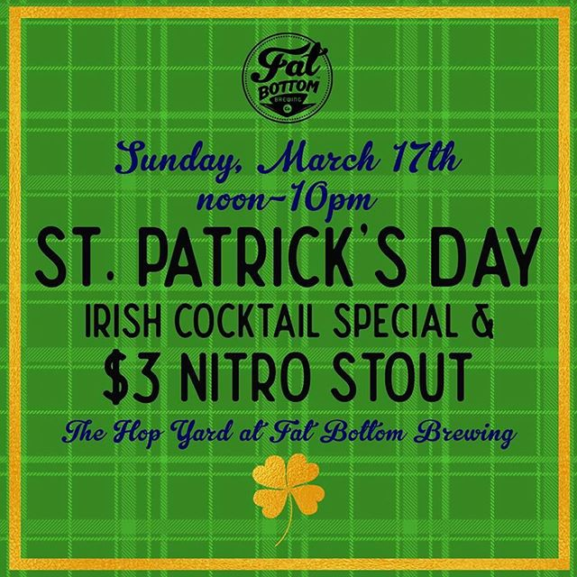 Fat Bottom Brewing Company is celebrating St. Patrick's Day today, from noon to 10:00pm. Enjoy $3 nitro stouts and $7 McPoyle Family cocktails all day. Admission is free. Kids and dogs are welcome! #thenations615 #nashville #beer