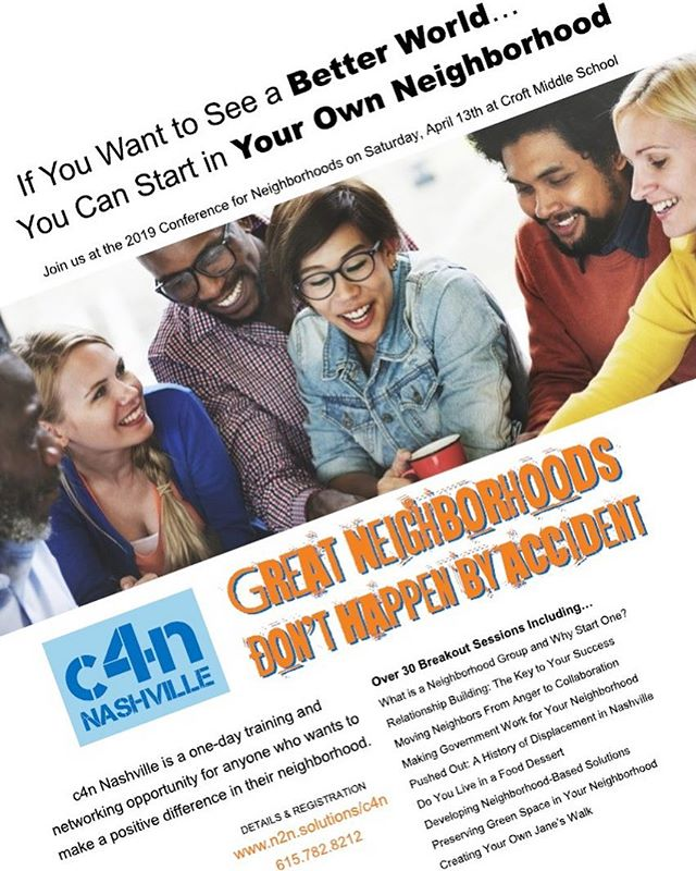 c4n Nashville is hosting a one-day training and networking opportunity for anyone who wants to make a positive difference in their neighborhood on April 13th. Go to http://www.n2n.solutions/c4n to register. Deadline for online registration is 11:59 pm on Monday, April 8th.
