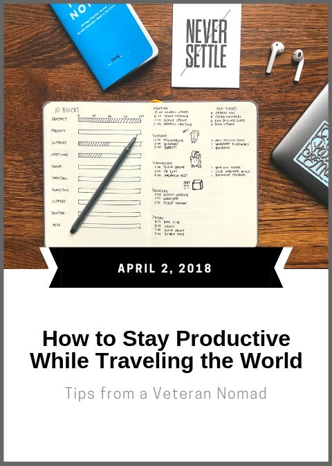 HOW TO STAY PRODUCTIVE WHILE TRAVELING