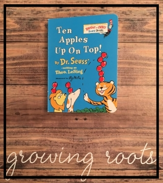 """Ten Apples Up On Top"" by Dr. Seuss growing roots box"