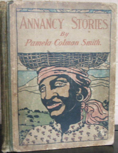 A first edition of Pamela Colman Smith's  Annancy Stories.