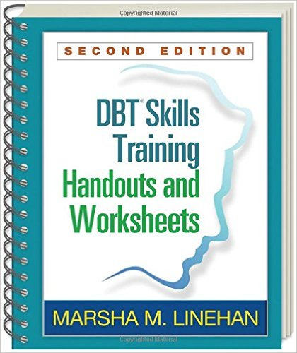 The DBT Skills Training Manual.