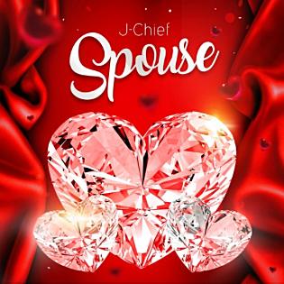 Artist: J-Chief    Single: Spouse