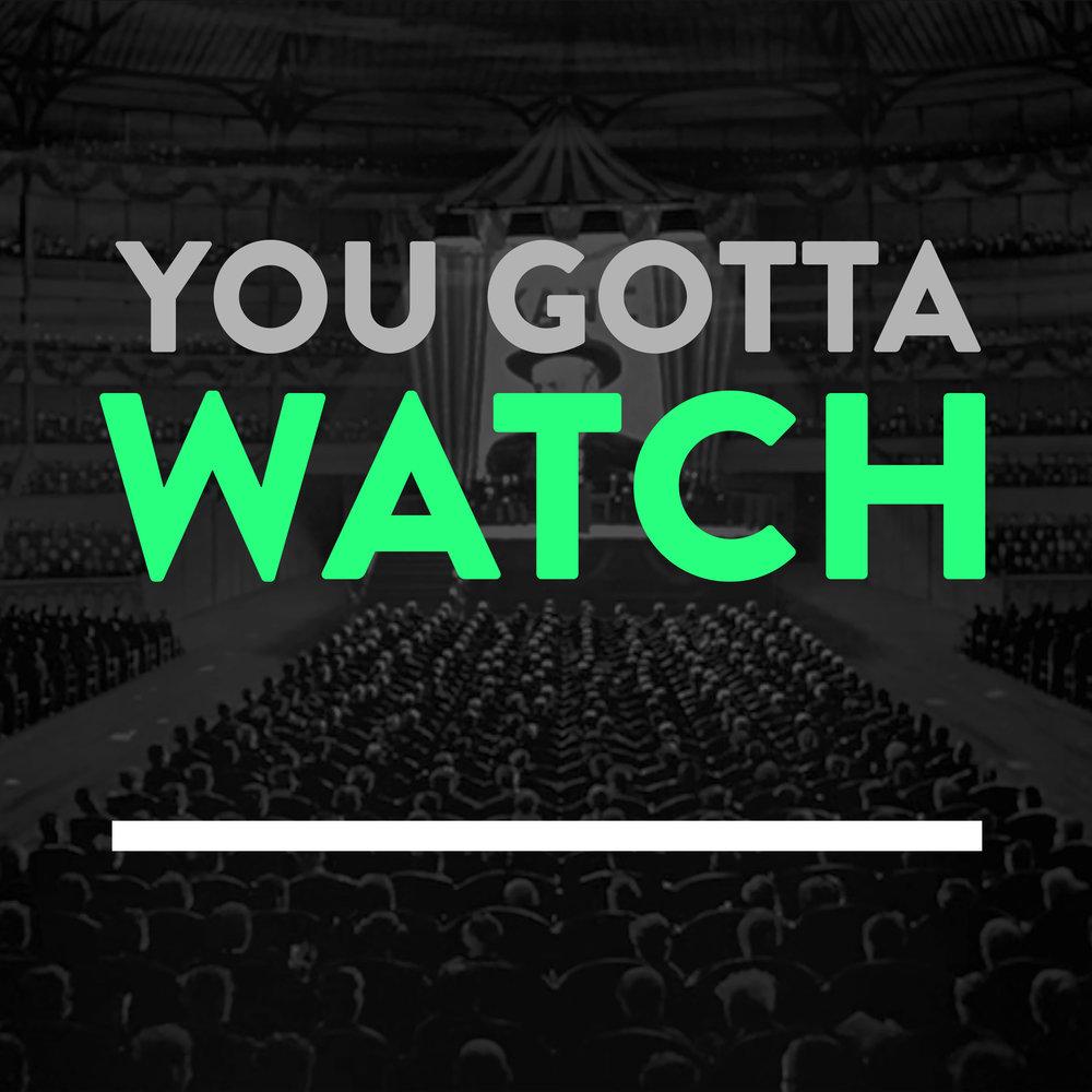 you-gotta-watch
