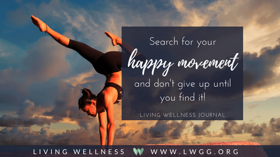 LW Journal quote- Search for your happy movement and don't give up until you find it..png