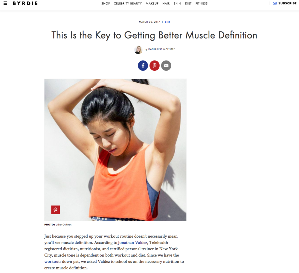 Byrdie - Jonathan Valdez contributes various articles related to motivation for exercising and sports nutrition for muscle development. http://www.byrdie.com/trainers-morning-routineshttp://www.byrdie.com/best-workout-playlists?ps=section&section=fitnesshttp://www.byrdie.com/muscle-definition-diet