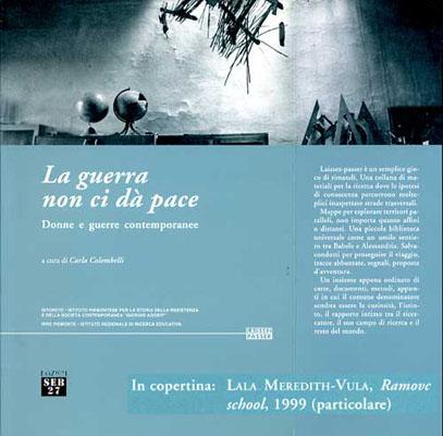 La guerra non ci da pace, Donne e guerre contemporanee - Published by Edizione SEB 27 Carla Colombelli