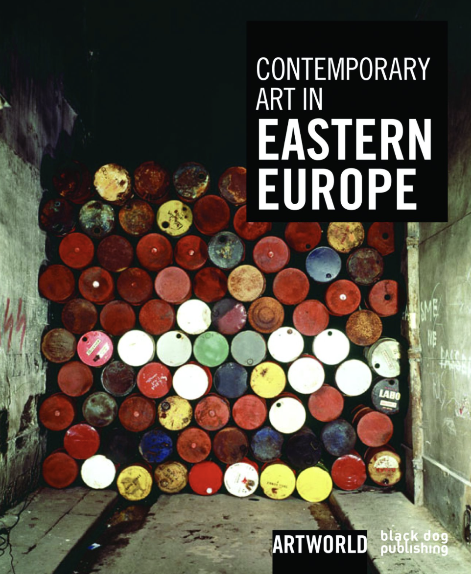 Contemporary Art in Eastern Europe - Artworld Black dog publishing