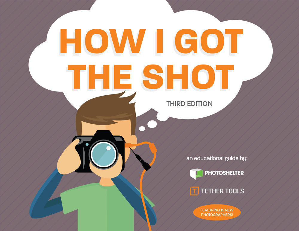 PhotoShelter & Tether Tools - How I Got The Shot: Third Edition
