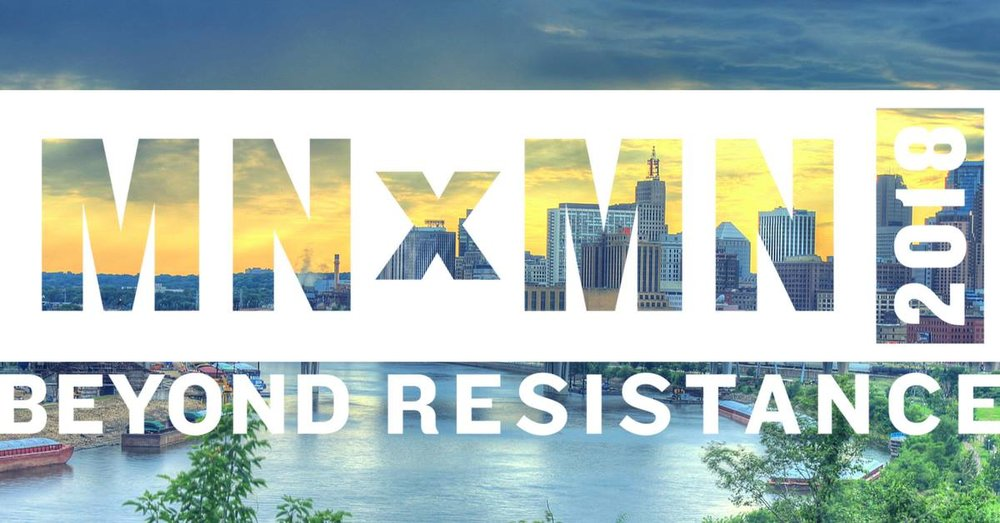 - STATEWIDE SOCIAL JUSTICE CONFERENCESUNDAY, JANUARY 28, 2018 • 9-5pm • HARDING HIGH SCHOOL • ST. PAUL Women's March MN is proud to be a partner organizer of MNxMN2018:Beyond Resistance – a one day