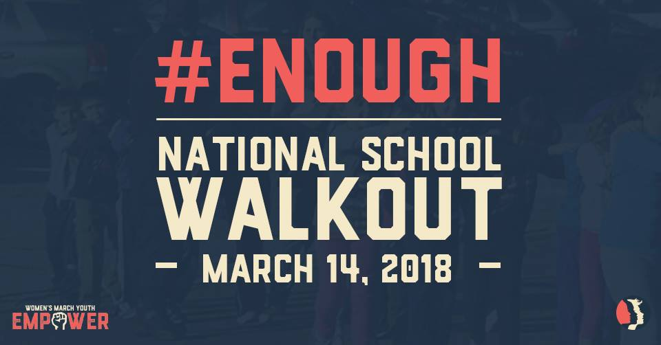 #ENOUGH #NationalSchoolWalkout #GunReformNow
