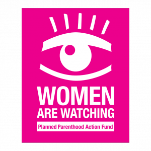 Planned Parenthood Action Fund logo_women-are-watching_0.png