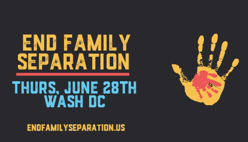 end family separation June 28th Washington DC