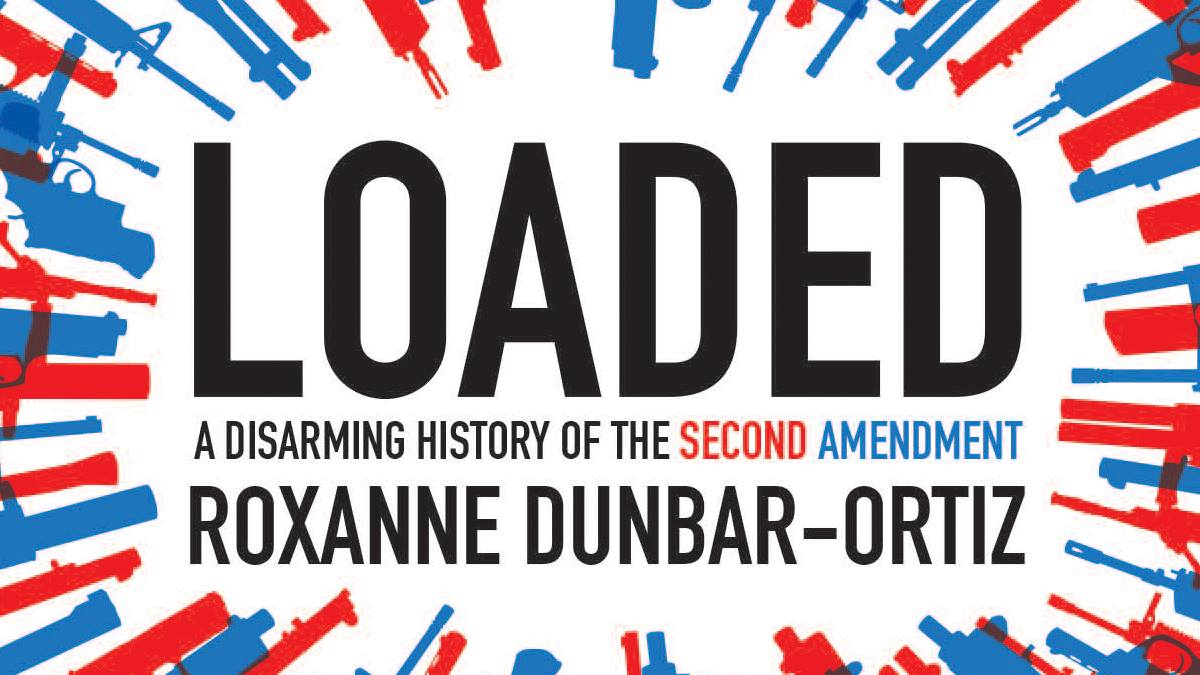 loaded a disarming history of the second amendment