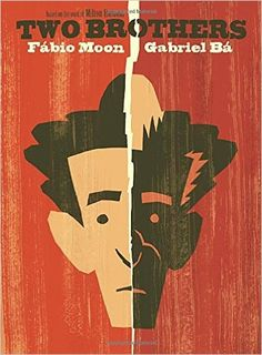 Two Brothers by Fabio Moon and Gabriel Ba