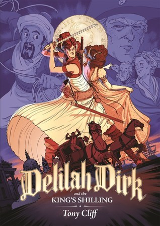 Delilah Dirk and the King's Shilling by Tony Cliff