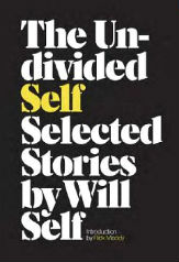 The Undivided Self by Will Self