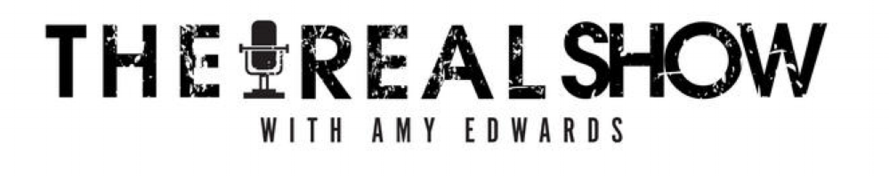 Podcast: The Real Show with Amy Edwards