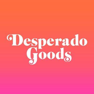 DESPERADO GOODS