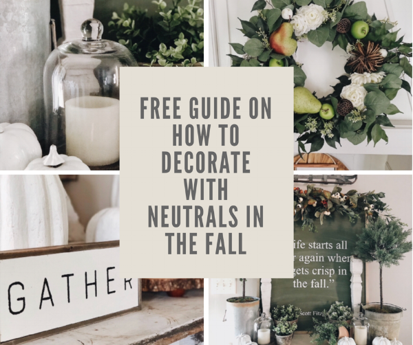 Free Guide on how to decorate with neutrals in the fall