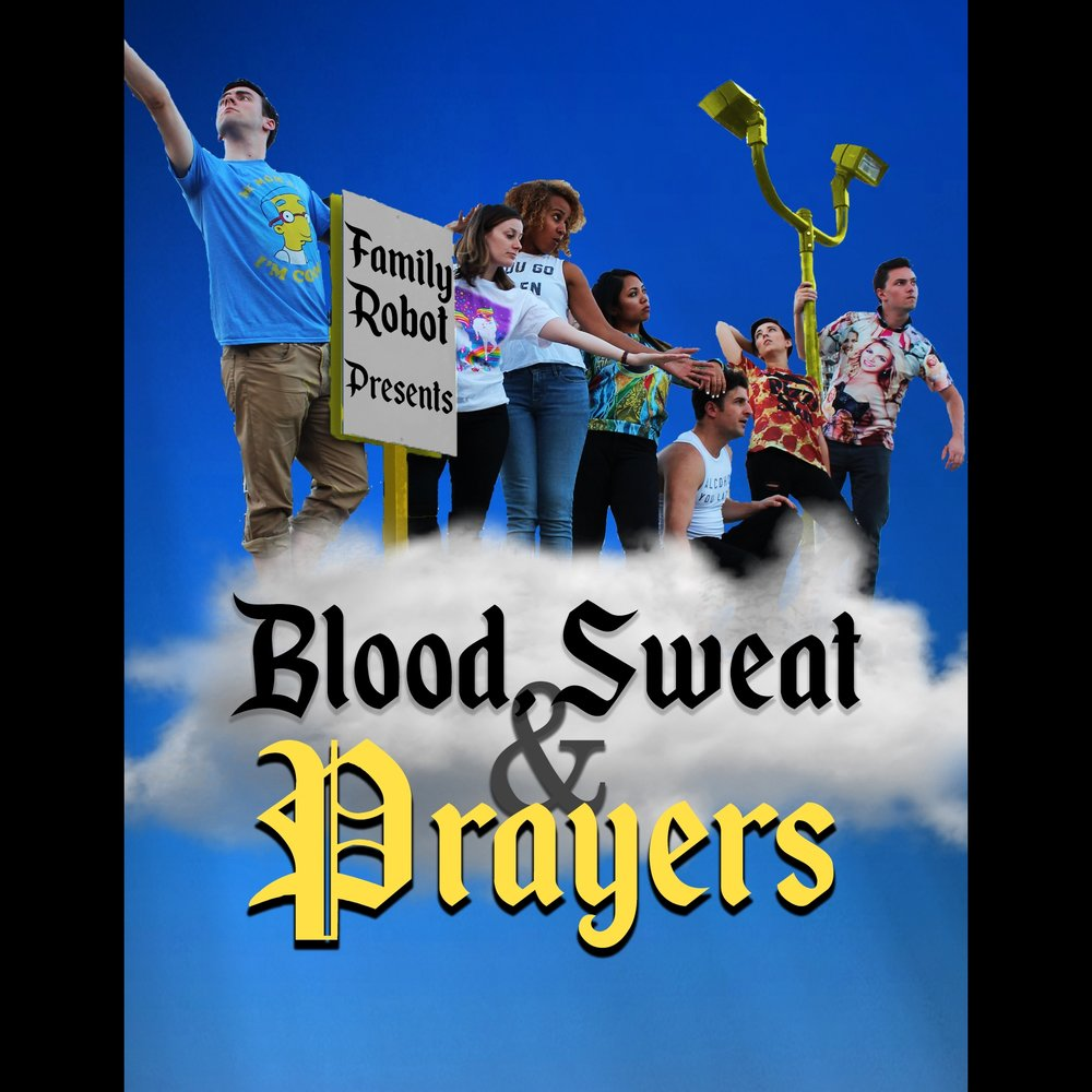 Family Robot show poster Blood Sweat Prayerssq.jpg