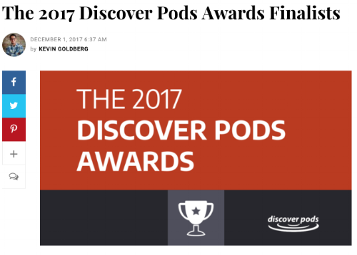 "2  017 Podcast Award Finalists   The show was nominated and voted to become a finalist for the 2017 ""People's Choice"" Award"