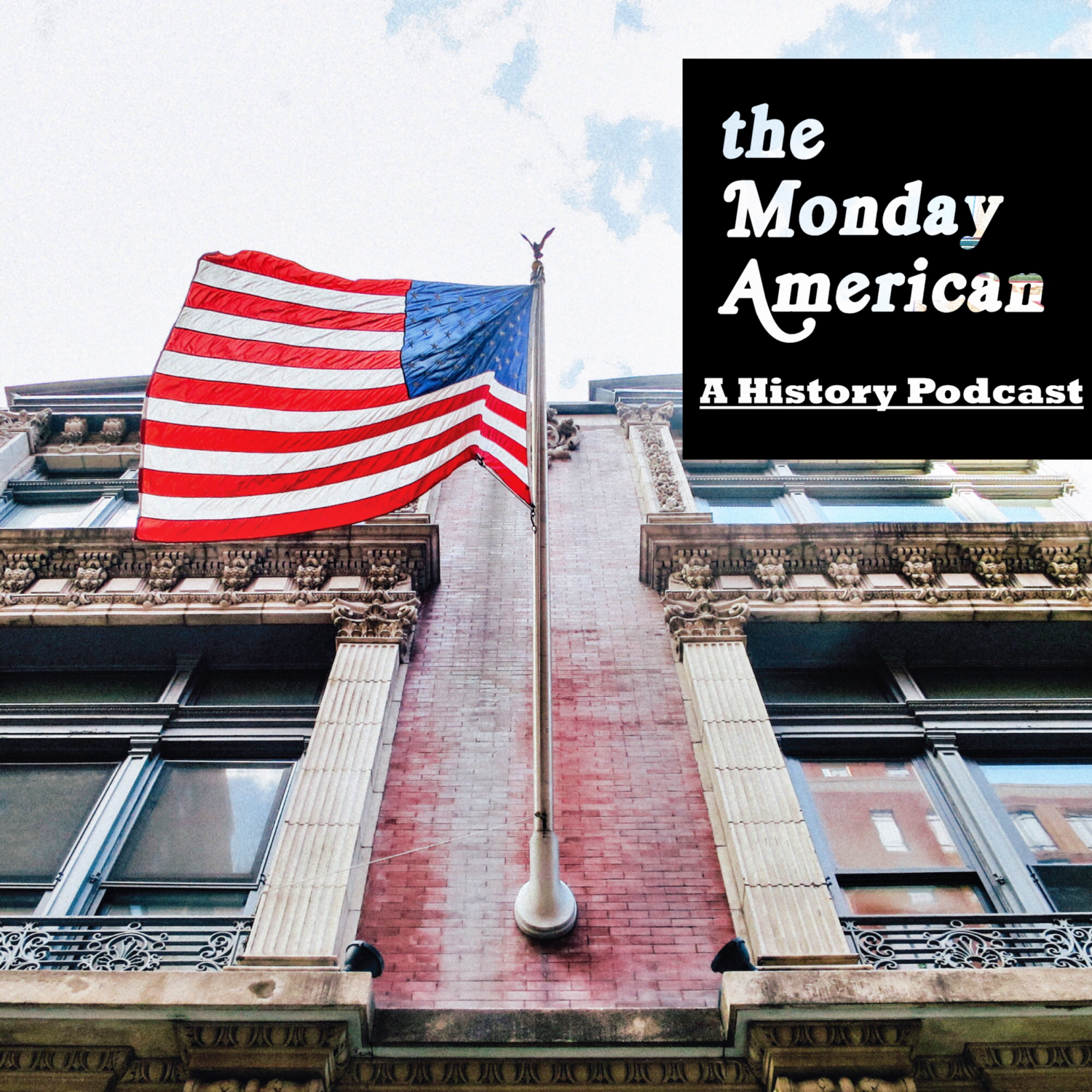 The Monday American | American History Podcast