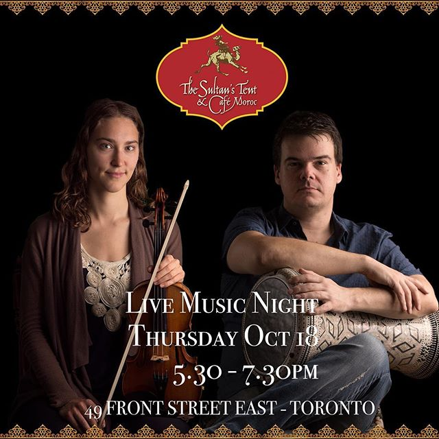 Join us TONIGHT for an evening of world music at Café Moroc in Toronto! 5.30-7.30pm :) come enjoy some drinks and listen to some great music with Pedro on drums and Georgia on violin at one of the most beautiful venues in Toronto @thesultanstent