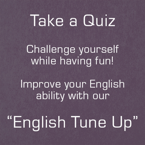 Taking a quiz is a challenging and fun way to learn and improve your English ability.We have different types of quizzes designed to help you along the way to study English!