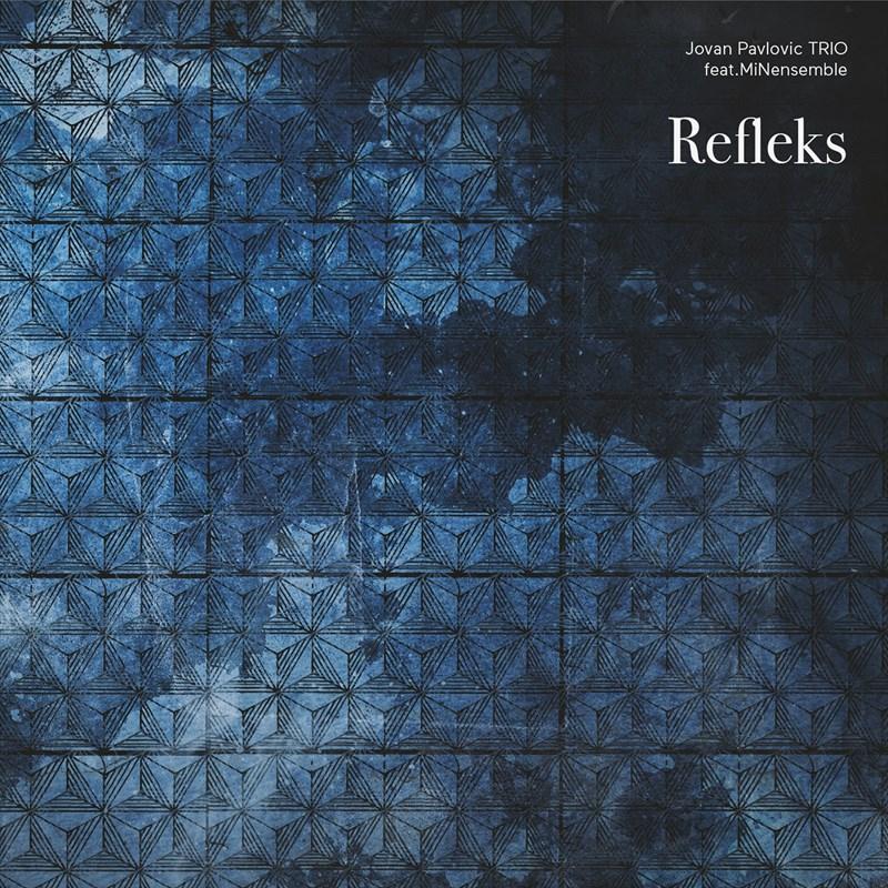 Jovan Pavlovic Trio - Refleks
