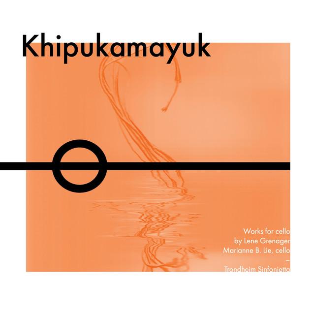 Trondheim Symphony Orchestra, Marianne Baudouin Lie, Trondheim Sinfonietta - Khipukamayuq