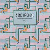 Bone Machine - Vol. 1