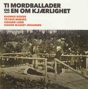 Rasmus Rohde - Ti mordballader og en om kjærlighet