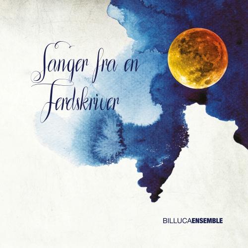 Billuca Ensemble - Sanger fra en ferdskriver