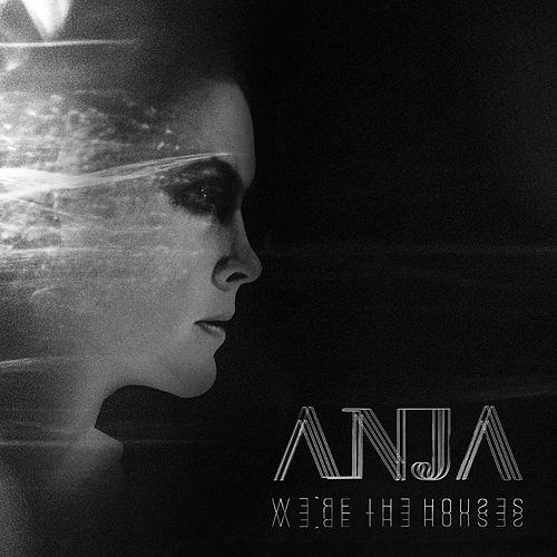 Anja Skybackmoen - We're the Houses