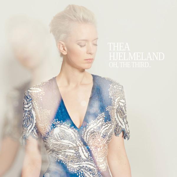 Thea Hjelmeland - Oh, The Third