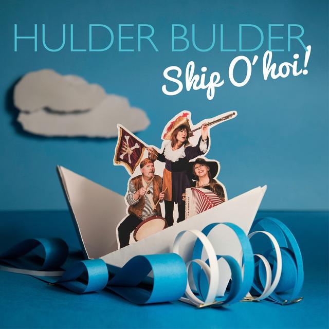 Hulder Bulder - Ship O'hoi!
