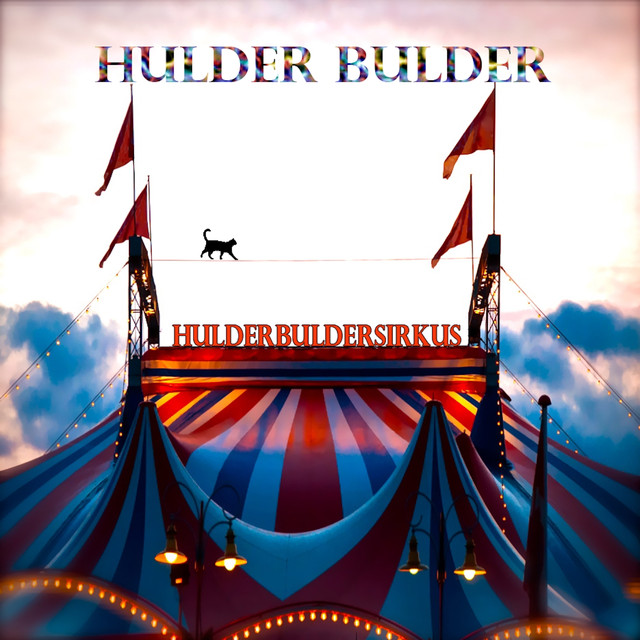 Hulder Bulder - Hulder Bulder Sirkus