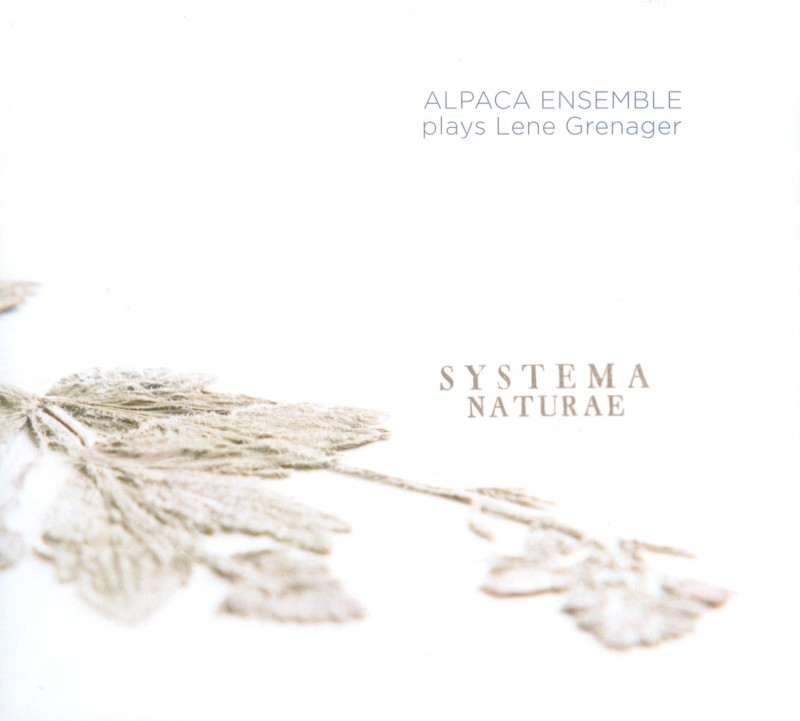 Alpaca Ensembe plays Lene Grenager - Systema Naturae